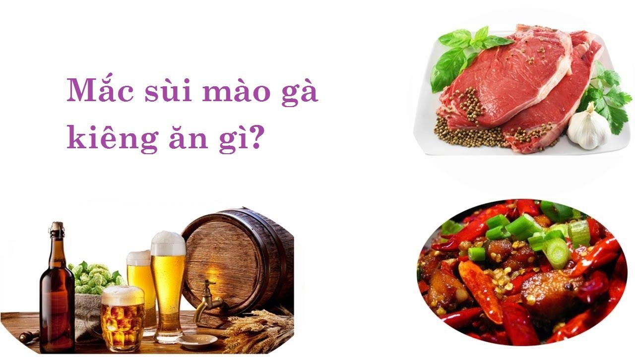Mắc bệnh sùi mào gà kiêng ăn gì?
